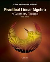 Practical Linear Algebra: A Geometry Toolbox, Third Edition, Edition 3