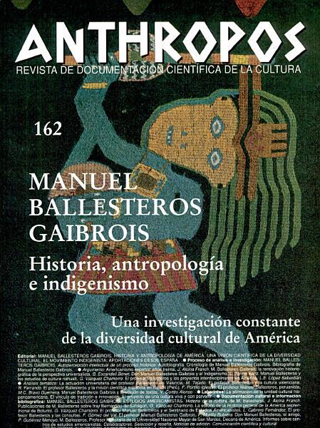Manuel Ballesteros Gaibrois Historia Y Anthropologia De America Una Vision Cientifica De La Diversidad Cultural El Movimiento Indigenista Aportaciones Desde Espana