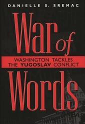 War of Words: Washington Tackles the Yugoslav Conflict