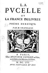 La Pucelle, ou la France délivrée, poème héroïque par M. Chapelain