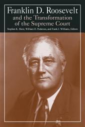 Franklin D. Roosevelt and the Transformation of the Supreme Court
