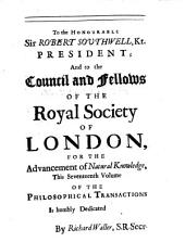 Philosophical Transactions of the Royal Society of London: Giving Some Accounts of the Present Undertakings, Studies, and Labours, of the Ingenious, in Many Considerable Parts of the World, Volume 17
