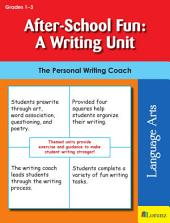After-School Fun: A Writing Unit: The Personal Writing Coach