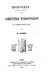Découverte d'un cimetière mérovingien à la Chapelle-Saint-Éloi (Eure)