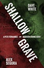 Shallow Grave: A Pete Fernandez/Jackson Donne Joint