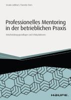 Professionelles Mentoring in der betrieblichen Praxis PDF