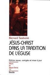 Jésus-Christ dans la tradition de l'Église: JJC 17