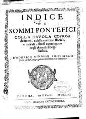 Indice de' sommi pontefici colla tavola copiosa de' nomi: e delle materie storiali e morali, che si contengono negli Annali Ecclesiastici