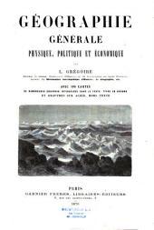Géographie générale physique, politique et économique: avec 100 cartes, de nombreuses gravures intercalées dans le texte