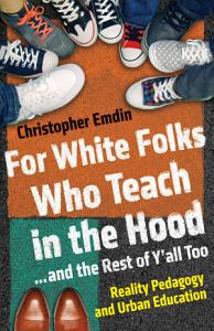 For White Folks Who Teach in the Hood    and the Rest of Y all Too Book