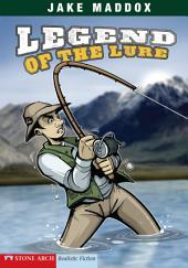 Jake Maddox: Legend of the Lure