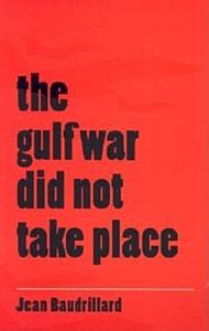 The Gulf War Did Not Take Place Book