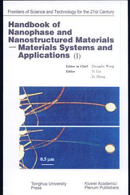 Handbook of Nanophase and Nanostructured Materials  Materials systems and applications I PDF
