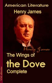 The Wings of the Dove, Complete: American Literature