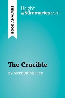 The Crucible by Arthur Miller  Book Analysis  PDF