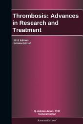 Thrombosis: Advances in Research and Treatment: 2011 Edition: ScholarlyBrief