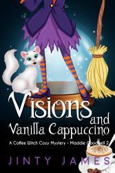 Visions And Vanilla Cappuccino Book PDF