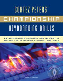 Cortez Peters  Championship Keyboarding Drills  An Individualized Diagnostic and Prescriptive Method for Developing Accuracy and Speed PDF