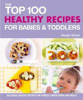 The Top 100 Healthy Recipes for Babies   Toddlers PDF