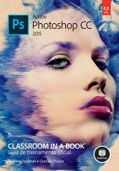 Adobe Photoshop CC (2015): Classroom in a Book