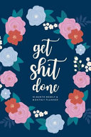 Get Shit Done  18 Month Weekly   Monthly Planner