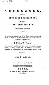 Sebészség (etc.): 1. kötet