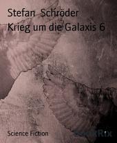 Krieg um die Galaxis 6