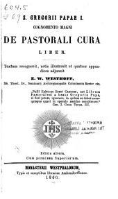 De pastorali cura liber: textum recognovit, notis illustravit et quatuor appendices adjunxit