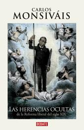 Las herencias ocultas: De la Reforma liberal del siglo XIX