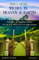 Simply Divine Riches in Heaven and Earth