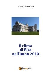 Il clima di Pisa nell'anno 2010