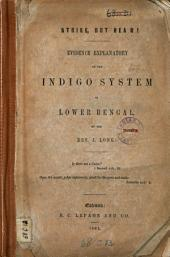 Strike, But Hear!: Evidence Explanatory of the Indigo System in Lower Bengal, Volume 15