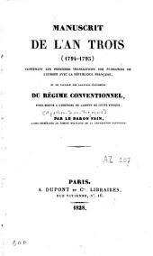 Manuscrit de l'an trois: 1794-1795, contenant les premières transactions des puissances de l'Europe avec la République française et le tableau des derniers événemens du régime conventionnel...