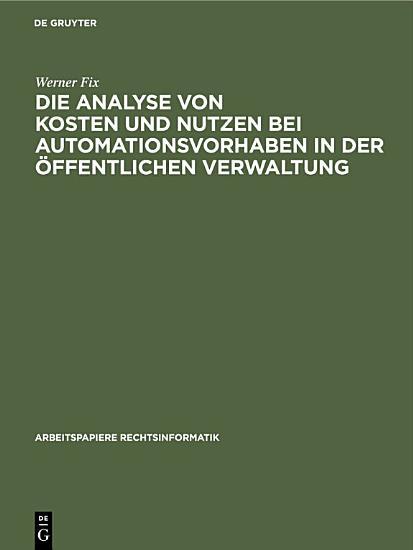 Die Analyse von Kosten und Nutzen bei Automationsvorhaben in der   ffentlichen Verwaltung PDF