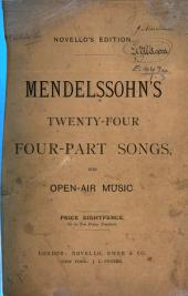 Twenty-four Four-part Songs for singing in the open air. (For voices only.) The English words translated and adapted by Sabina Novello. Op. 41. (S.A.T.B.) ... Op. 48. (S.A.T.B.) ... Op. 50. (T.T.B.B.) ... Op. 59. (S.A.T.B.), etc