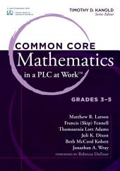 <p>Common Core Mathematics in a PLC at WorkTM, Grades 3-5</p>