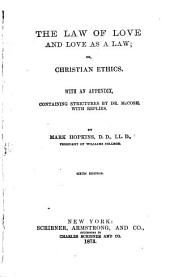 The Law of Love and Love as a Law, Or Christian Ethics