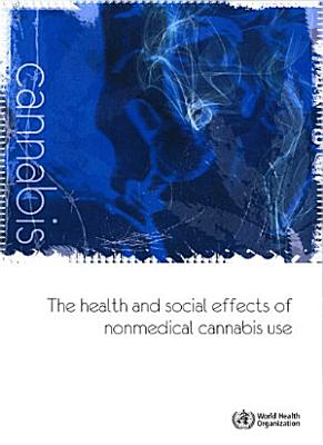 The Health and Social Effects of Nonmedical Cannabis Use