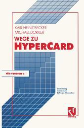 Wege zu HyperCard: Der Einstieg in eine neue Software-Generation mit Version 2