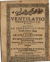 Ventilatio Grammatica Gemina: Altera De Pronunciatione Vocalis Syriacae zeqafa, Altera An Syri Diphtongos Agnoscant? ...