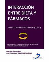 Interacción entre dieta y fármacos: Dietoterapia, nutrición clínica y metabolismo
