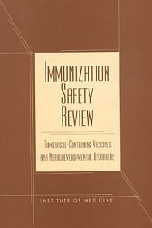 Immunization Safety Review: Thimerosal - Containing Vaccines and Neurodevelopmental Disorders