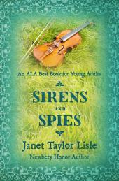 Sirens and Spies