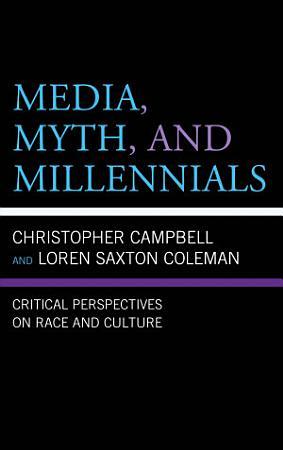 Media  Myth  and Millennials PDF