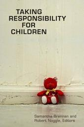 Taking Responsibility for Children