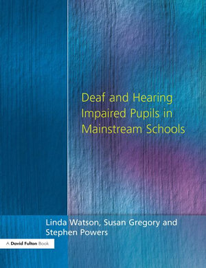 Deaf and Hearing Impaired Pupils in Mainstream Schools PDF