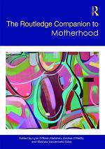 The Routledge Companion to Motherhood