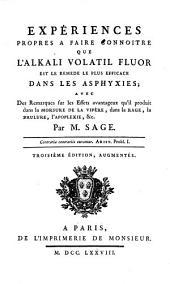 Expériences propres a faire connoitre que l'alkali volatil fluor est le remede le plus efficace dans les asphysies: avec des Remarques sur les Effets avantageux qu'il produit dans la morsure de la vipère, dans la Rage, la Brulure, l'Apoplexie & c