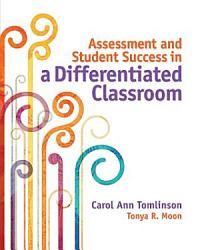 Assessment And Student Success In A Differentiated Classroom Book PDF