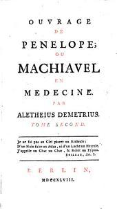 Ouvrage de Penelope ou Machiavel en médecine: Volume2
